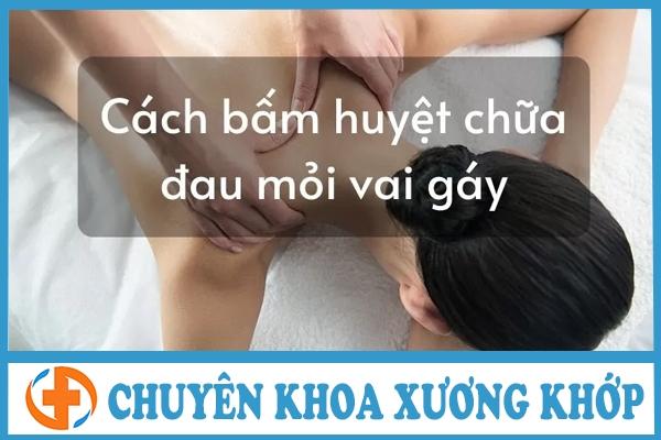 xoa bop bam huyet chua dau vai gay can thuc hien dung cach